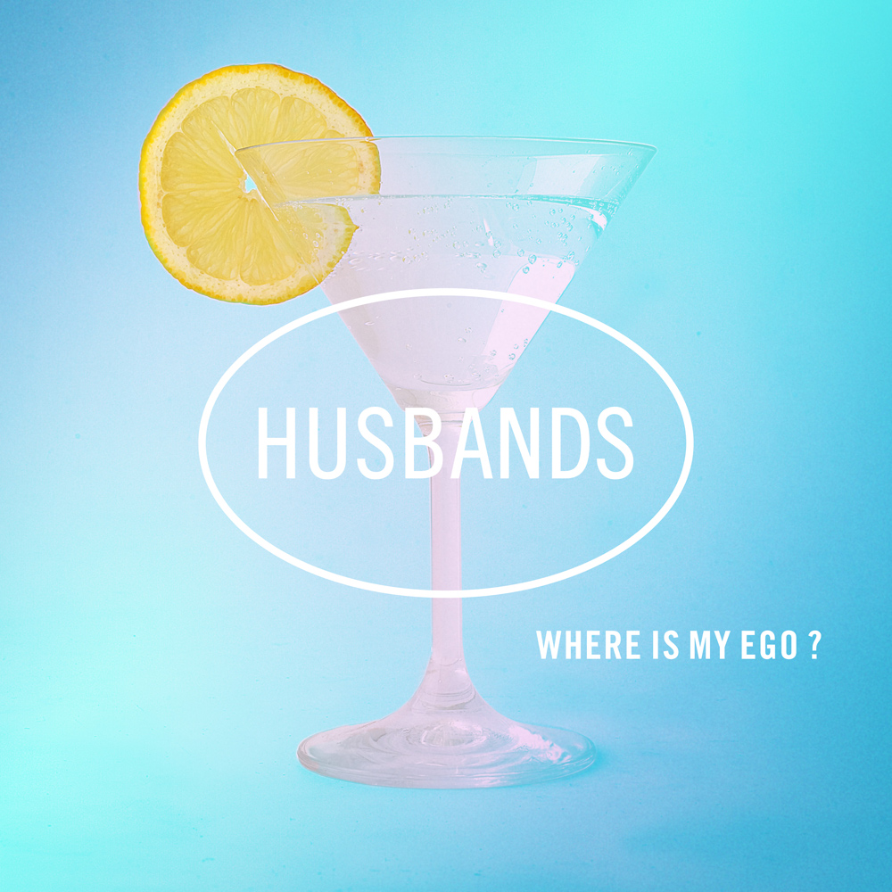 Husbands - Where is My Ego ?